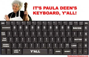 Paula Deen's Keyboard, y'all!